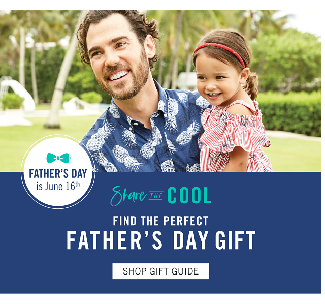 A man wearing a blue & white pineapple print short sleeved button front shirt & coral shorts holding a little girl wearing a coral & white striped short sleeved dress. Father's Day is June 16. Share the Cool This Father's Day. Find the Perfect Gift. Shop gift guide.