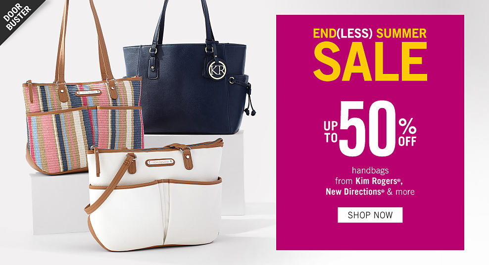 An assortment of handbags in a variety of colors and styles. Doorbuster. Up to 50% off handbags from Kim Rogers, New Directions & more. Shop now.