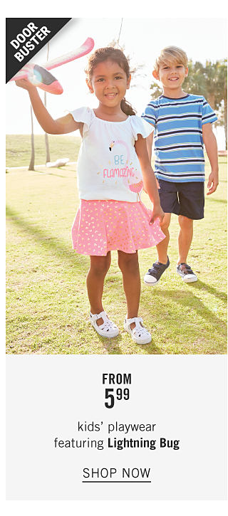A girl wearing a white short sleeved top with flamingo front graphic, pink skirt with white dot patterned print & white shoes standing next to a boy wearing a light blue, navy & white horizontal striped T shirt, navy shorts & sneakers. Doorbuster. From $5.99 kids' playwear featuring Lightning Bug. Shop now.
