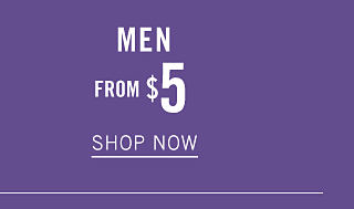 Men. From $5. Shop now.