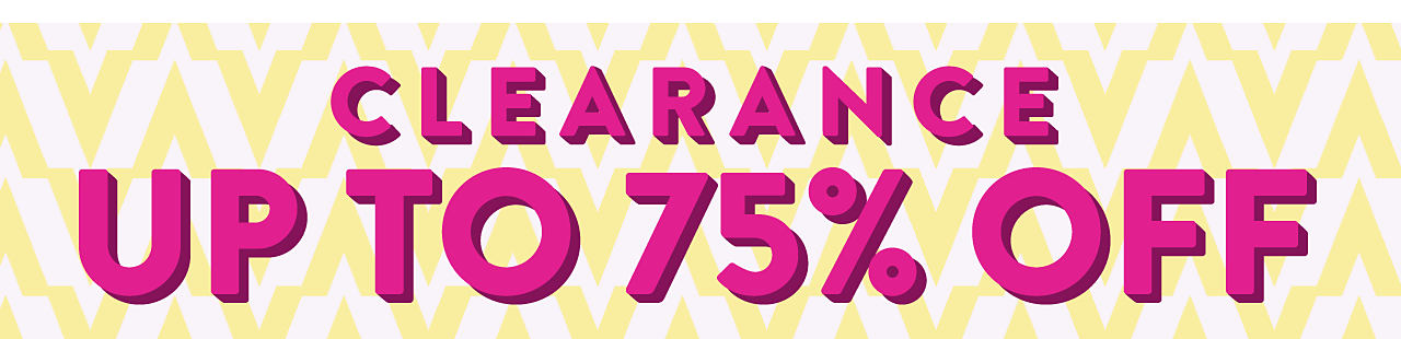 Clearance. Up to 75% off.