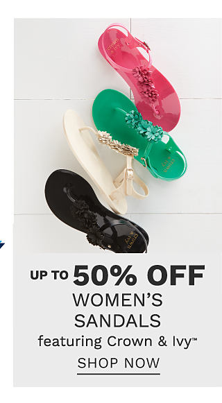 An assortment of women's sandals in a variety of colors. Up to 50% off women's sandals featuring Crown & Ivy. Shop now.