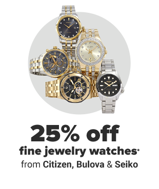 An assortment of gold and silver watches. 25% off fine jewelry watches from Citizen, Bulova and Seiko.