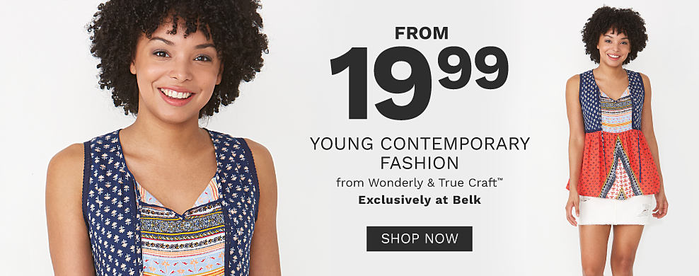 A young woman wearing a multi colored print sleeveless top & a white skirt. From $19.99 young contemporary fashion from Wonderly & True Craft. Exclusively at Belk. Shop now.