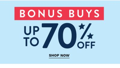 Bonus Buys - Up to 70% off. Shop Now.