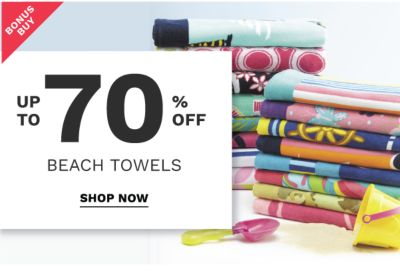 Bonus Buy - Up to 70% off Beach towels. Shop Now.