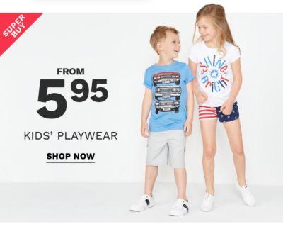Super buy - From 5.95 kids' playwear. Shop now.