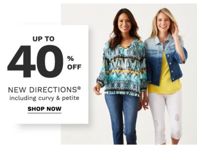 Up to 40% off New Directions® includibg curvy & petite. Shop now.