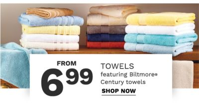 Ftrom 6.99 towels featuring Biltmore® Century towels. Shop now.