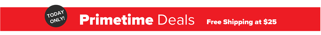 Two days only! Primetime deals.