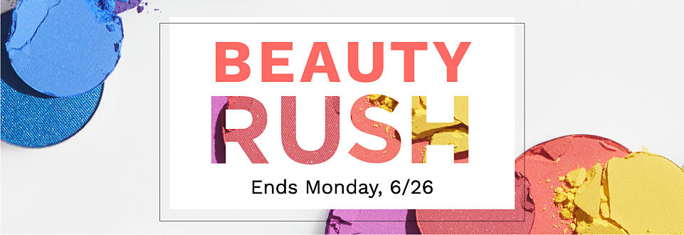 Online Only Beauty Rush event featuring free gifts with qualifying purchase ends 6-26.