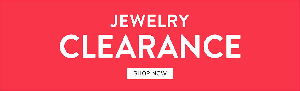 Jewelry clearance. Shop now.