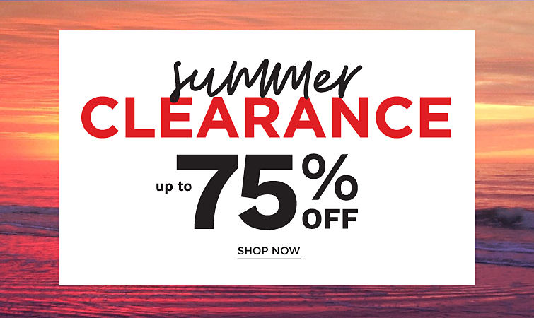 Summer Clearance. Up to 75% off.