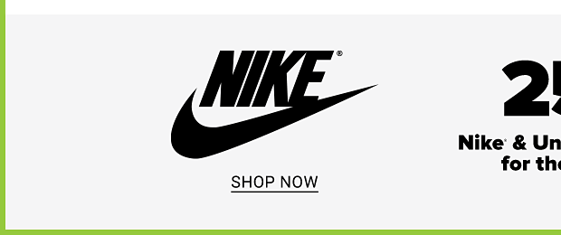 25% off Nike and Under Armour for the family. Nike shop now. Under Armour shop now.