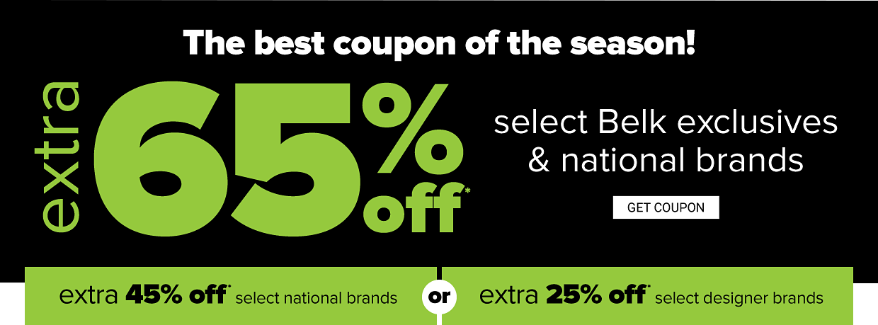 Black Friday in July. The best coupon of the season! Extra 65% off Belk exclusives and select national brands or extra 45% off select national brands or extra 25% off select designer brands. Get coupon.
