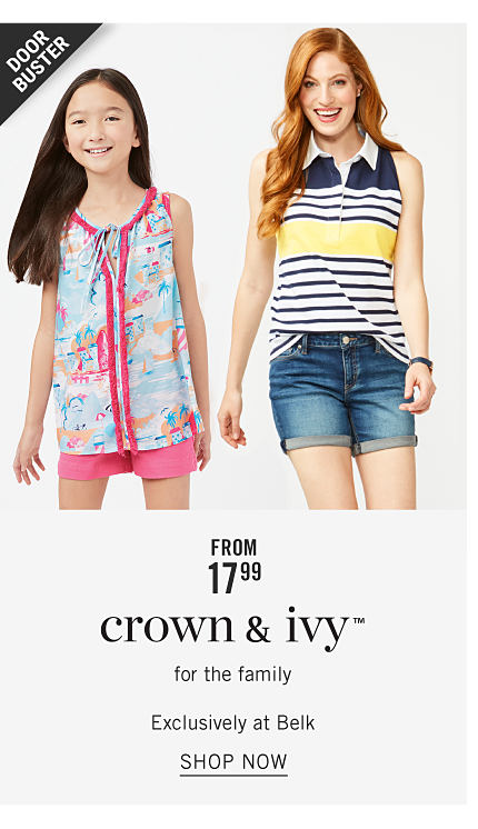 A girl wearing a multi colored print sleeveless top with fuchsia trim & pink shorts standing next to a woman wearing a blue, white & yellow horizontal sleeveless collared top & denim shorts. Doorbuster. From $17.99 Crown & Ivy for the family. Shop now.