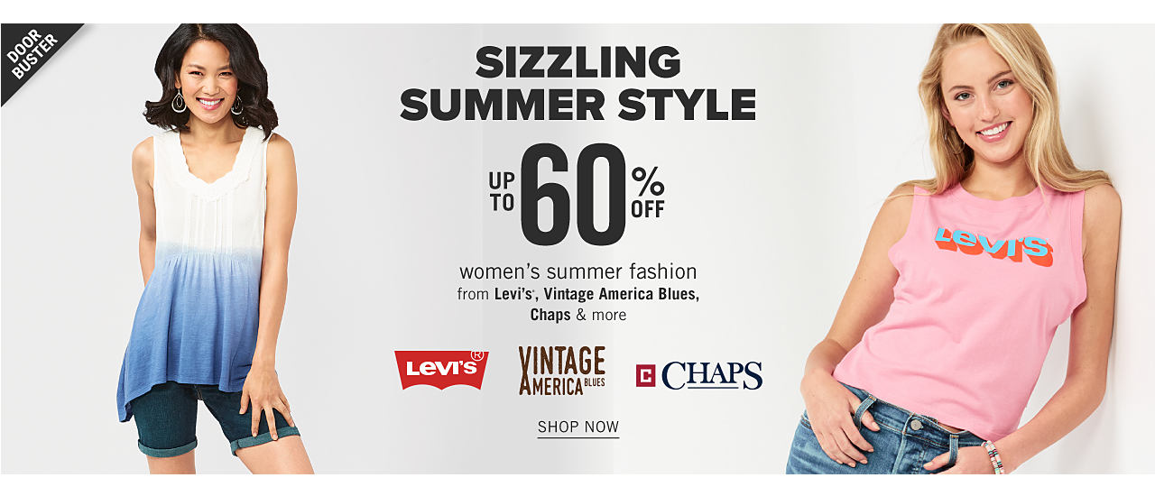 A woman wearing a white & blue colorblock sleeveless top & denim shorts. A woman wearing a pink tank top with a blue & red Levi's front graphic & blue jeans. Doorbuster. Sizzling Summer Style. Up to 60% off women's summer fashion from Levi's, Vintage America Blue, Chaps & more. Shop now.