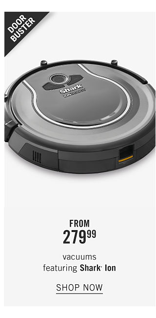 A round self propelling vacuum. Doorbuster. From $279.99 vacuums featuring Shark Ion. Shop now.
