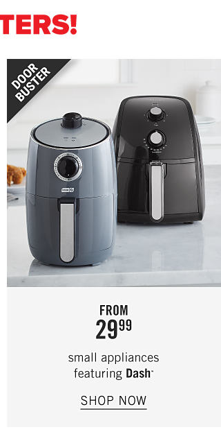 A gray air fryer & a black air fryer. Doorbuster. From $29.99 small appliances featuring Dash. Shop now.