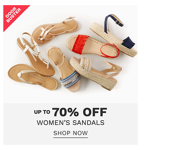 An assortment of women's sandals in a variety of colors & styles. DoorBuster. Up to 70% off women's sandals. Shop now.