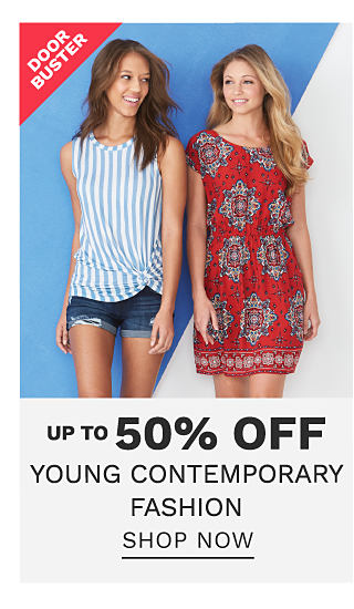A young woman wearing a light blue & white vertical striped sleeveless top & denim shorts standing next to a young woman wearing a red, blue & white patterned print short sleeved dress. DoorBuster. Up to 50% off young contemporary fashion. Shop now.