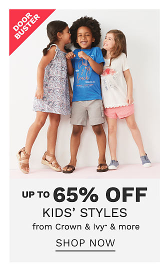 A girl wearing a multi colored print sun dress & sandals standing next to a boy wearing a blue T shirt, gray shorts & sandals & a girl wearing a white & red T shirt, coral shorts & gray sneakers. DoorBuster. Up to 65% off kids styles from Crown & Ivy & more. Shop now.