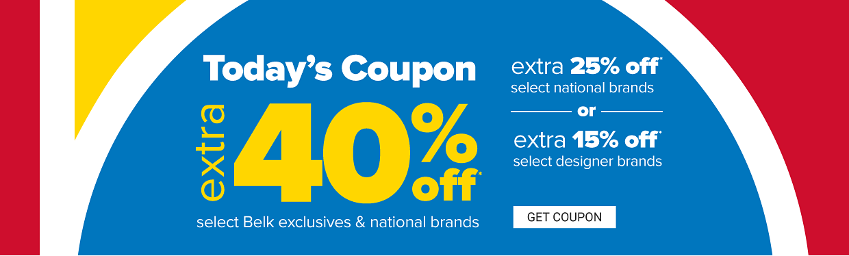 Today's coupon. Extra 40% off select Belk exclusives and national brands. Extra 25% off select national brands or extra 15% off select designer brands. Get coupon.