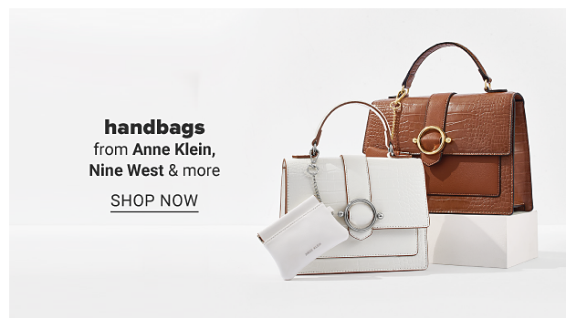 A white handbag and a brown handbag. Handbags from Anne Klein, Nine West and more. Shop now.