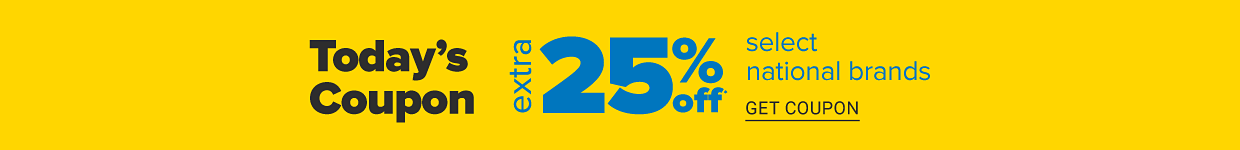 Today's coupon. Extra 25% off select national brands. Get coupon.
