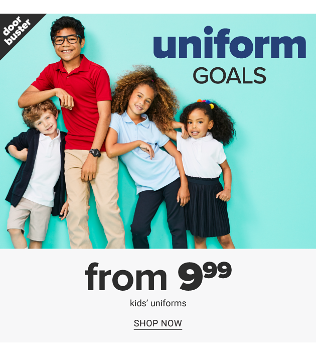 A boy wearing a navy cardigan over a white polo, beige shorts & red sneakers standing next to a boy wearing glasses, a red polo, beige pants & white sneakers, a girl wearing a light blue polo & navy pants & a girl wearing a white polo & navy skirt. Uniform Goals. Doorbuster. From $9.99 kids uniforms. Shop now.