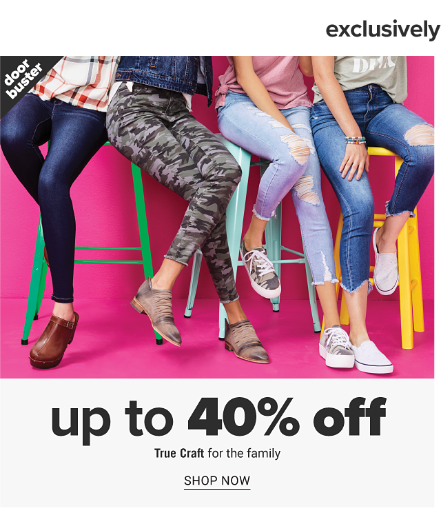 Exclusively at Belk. A young woman wearing a white, red & black plaid shirt, blue jeans & brown shoes sitting next to a young woman wearing camo pants & gray shoes, a young woman wearing distressed jeans & camo sneakers & a young woman wearing distressed blue jeans & white sneakers. Doorbuster. Up to 40% off True Craft for the family. Shop now.