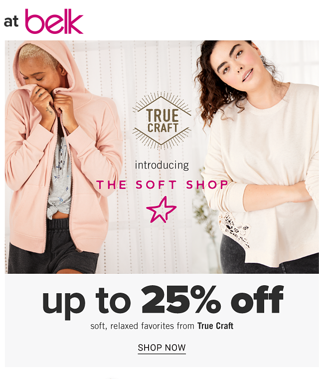 A young woman wearing a light pink hoodie over a gray top. A young woman wearing a white long sleeved top & blue jeans. A woman wearing a coral sleeveless top & gray jeans. Introducing The Soft Shop. Up to 25% off soft, relaxed favorites from True Craft. Shop now.