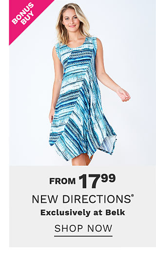 A woman wearing a teal, navy & white patterned print sleeveless dress. Bonus Buy. From $17.99 New Directions. Exclusively at Belk. Shop now.
