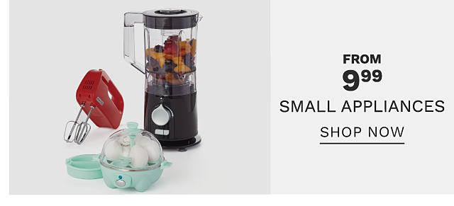 A red hand mixer, a mint green egg cooker & a blender full of fruit. Bonus Buy. From $9.99 small appliances. Shop now.