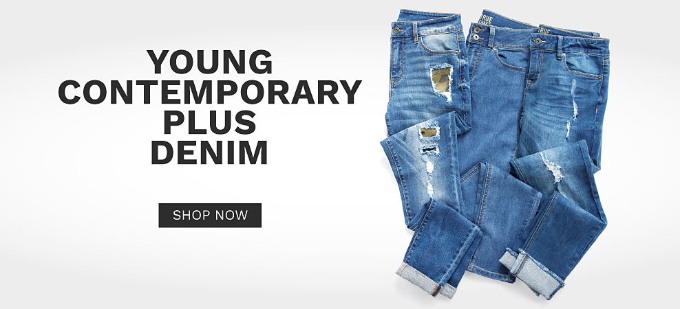 An assortment of jeans in a variety of styles. Young Contemporary Plus Denim. Shop now.