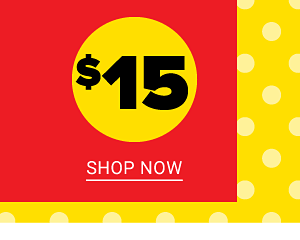 $15 Clearance. Shop Now.