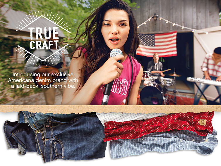 A young woman & 3 young men playing music in front of a barn wearing casual styles from True Craft. An assortment of jeans & button-front shirts. True Craft. Introducing our exclusive Americana denim brand with a laid-back, southern vibe. Shop juniors. Shop juniors' plus. Shop young men.