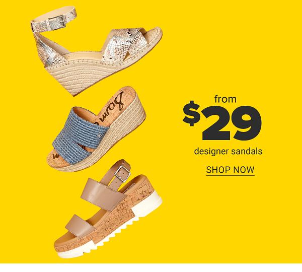 From $29 designer sandals. Shop Now.