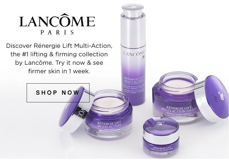 Lancome Paris. Discover Renergie Lift Multi-Action, the #1 lifting & firming collection by Lancome. Try it now & see firmer skin in 1 week.