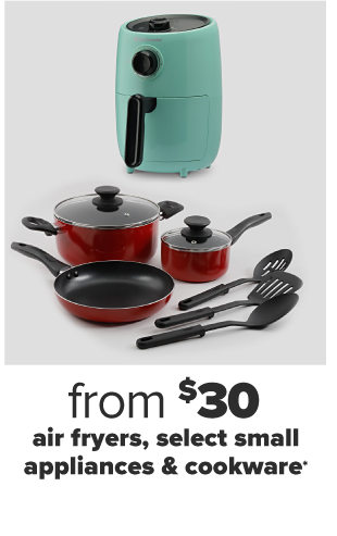 A teal air fryer. A red five piece cookware set, featuring a skillet and two pots. Three cookware utensils. From $30 air fryers, select small appliances and cookware.