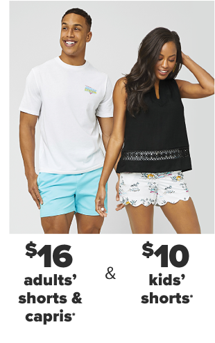 A man in a white short sleeve button down and blue shorts. A woman in a black sleeveless shirt and scalloped white shorts. $16 adults' shorts and capris. $10 kids' shorts.