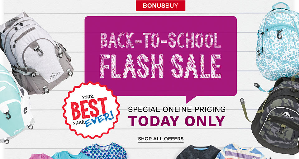 Back to School Flash Sale. Special Online Pricing. Today Only.