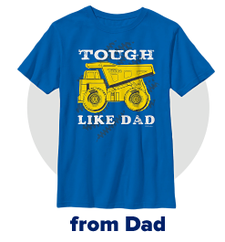 A blue short sleeve graphic tee with a yellow truck graphic and the text tough like dad on the front. From dad.