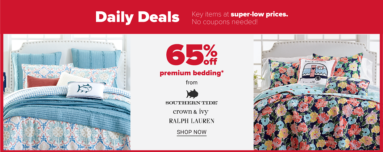 Daily deals. Key items at super low prices. No coupons needed. A bedspread a blue, coral and white quilt and matching pillows. One of the pillows features the fish from the Southern Tide logo. Another bedspread, this one dark blue with yellow, light blue, pink and red flowers, and a beachy pillow. 60 percent off premium bedding from Southern Tide, Crown and Ivy and Ralph Lauren. Shop now.
