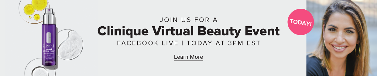 Join us for a Clinique Virtual Beauty Event - Facebook Live - Today at 3PM EST