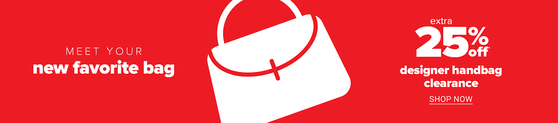 Meet your new favorite bag. Extra 25% off designer handbag clearance. Shop now.