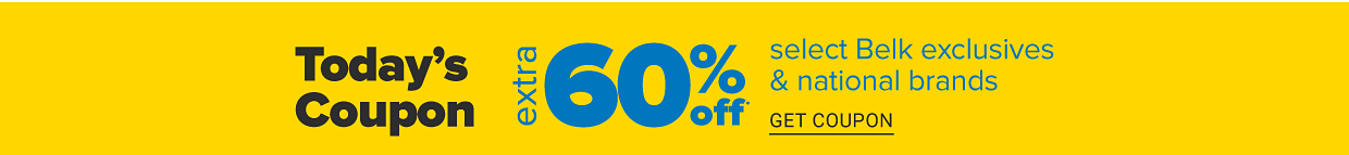 Today's coupon. Extra 60% off select Belk exclusives and national brands. Get coupon.