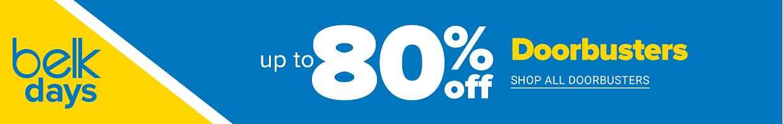 Belk Days. Up to 80% off doorbusters. Shop all doorbusters.