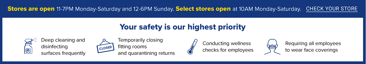 All stores are open Monday-Saturday 11-7PM and Sunday 12-6PM. Store details. Free in-store or contactless curbside pickup. Just stop, shop and pop. Learn more. Your safety is our highest priority! All stores are open and following extra safety measures.