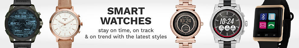 An assortment of women's & men's smart watches in a variety of colors & styles. Smart Watches. Stay on time, on track & on trend with the latest styles.